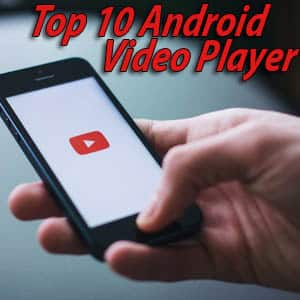 Top 10 Android Video Player – best video player for android
