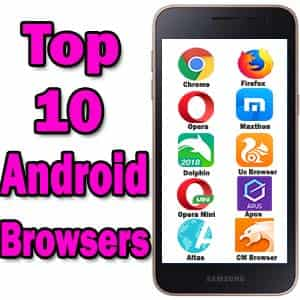Top 10 Fast Android Browsers for Android Users