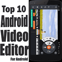 top 10 android video editor